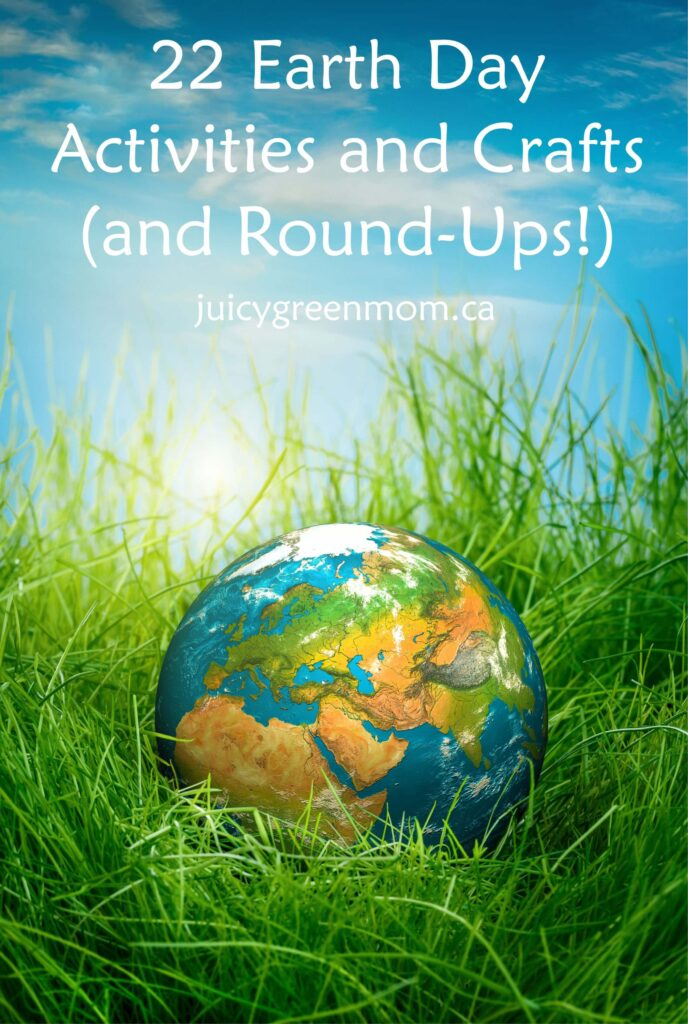 22 Earth Day Activities and Crafts (and Round-Ups!)