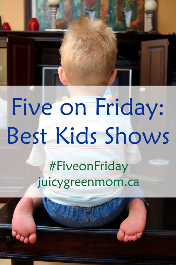 Five on Friday – Best Kids Shows #FiveonFriday