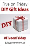 five-on-friday-DIY-gift-ideas-juicygreenmom