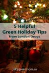 green holiday tips London Drugs juicygreenmom