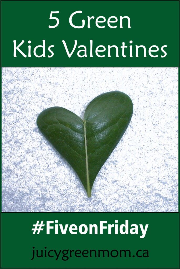 green kids valentines juicygreenmom fiveonfriday