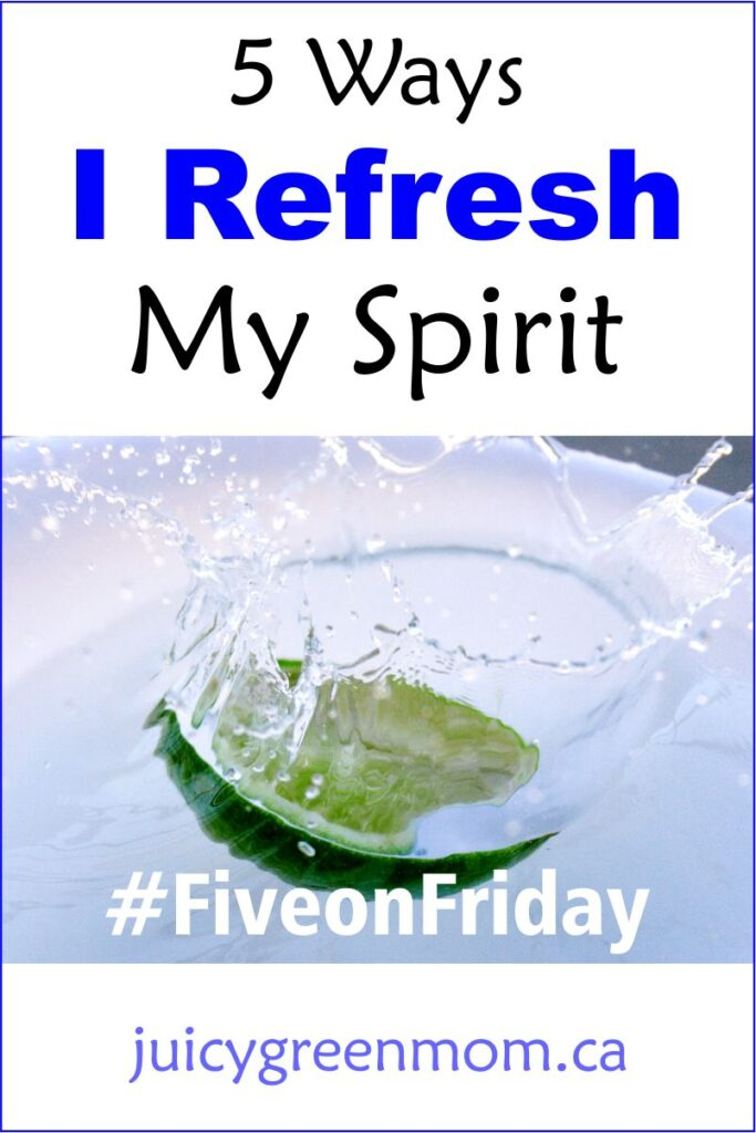 5 Ways I Refresh My Spirit #FiveonFriday