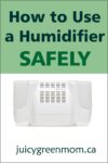 how to use a humidifier safely juicygreenmom
