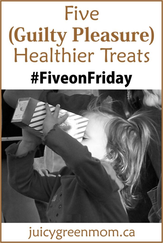 5 (Guilty Pleasure) Healthier Treats #FiveonFriday