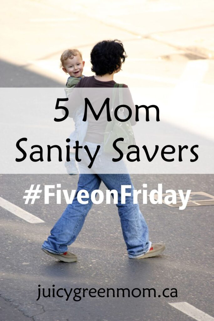 5 Mom Sanity Savers #FiveonFriday