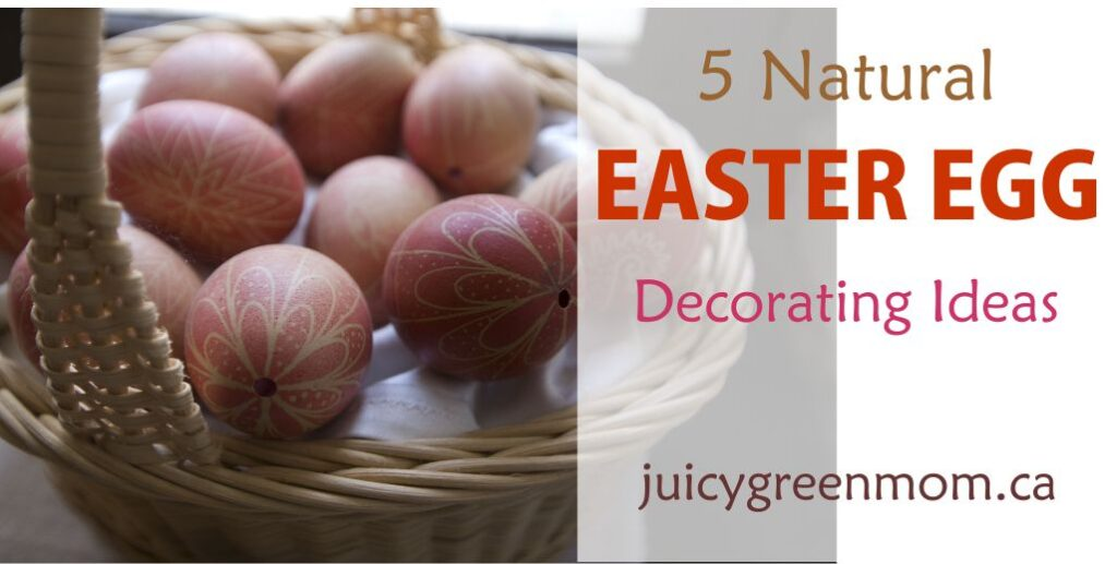 natural easter egg decorating ideas juicygreenmom landscape