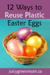 ways to reuse plastic easter eggs juicygreenmom