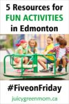 resources for fun activities in Edmonton juicygreenmom