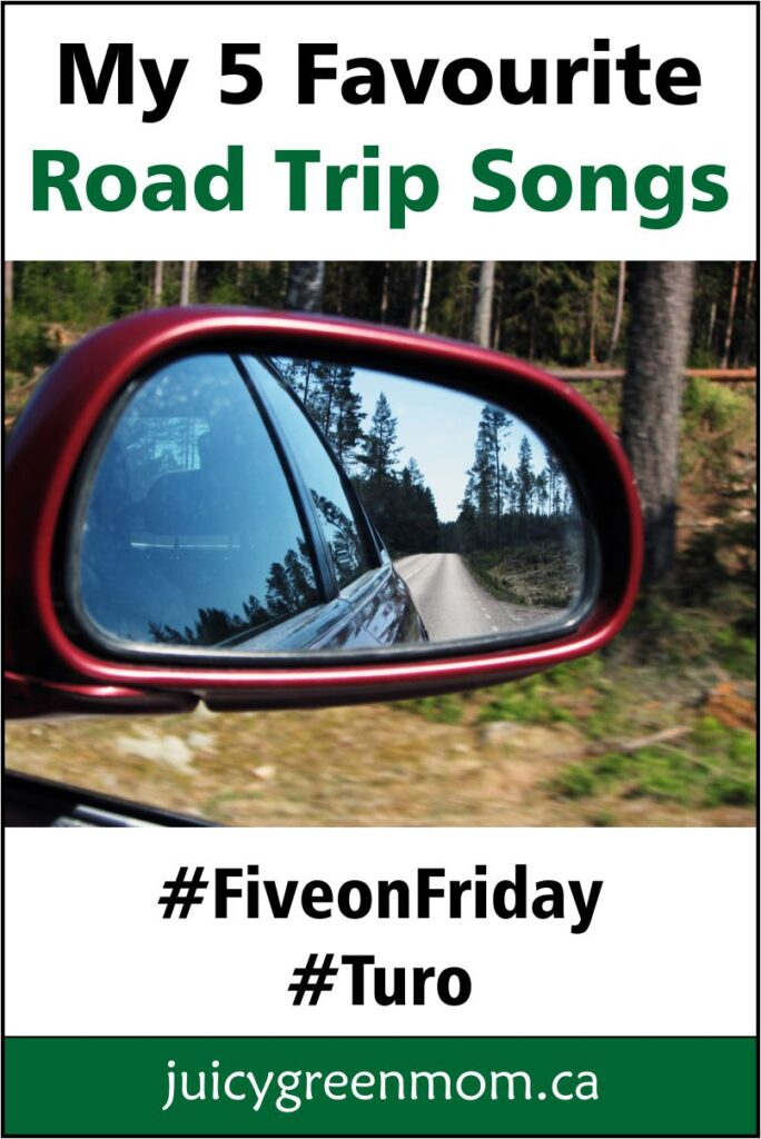 favourite road trip songs five on friday turo juicygreenmom