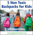 non toxic backpacks for kids fiveonfriday juicygreenmom