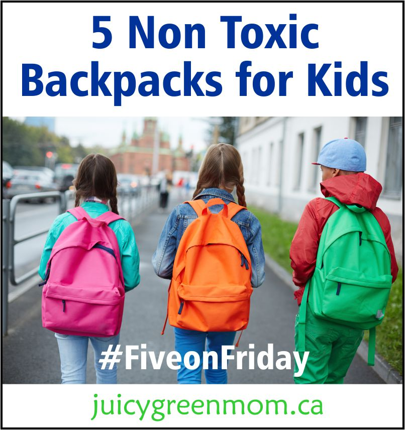 5 Non Toxic Backpacks for Kids #FiveonFriday