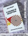 a course in deception book review jana rieger juicygreenmom