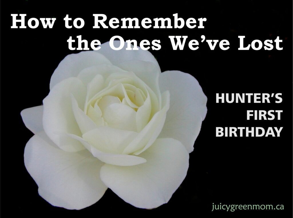LIFE: How to Remember the Ones We've Lost – Hunter's First Birthday