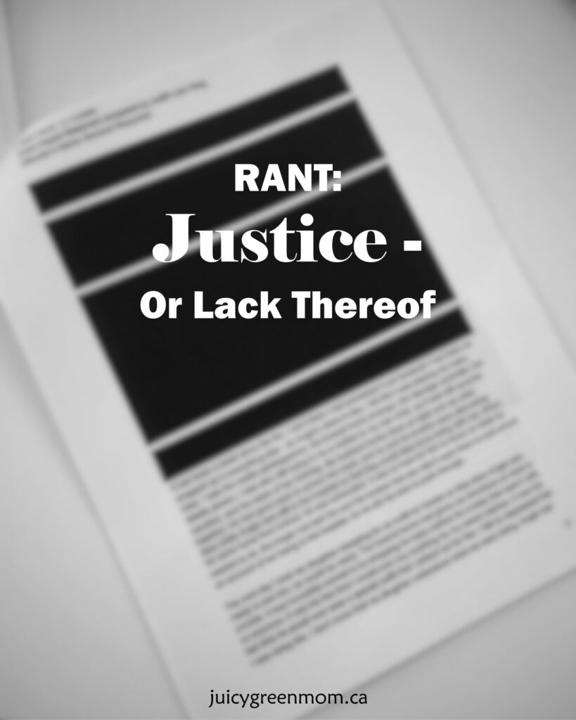 RANT: Justice – Or Lack Thereof