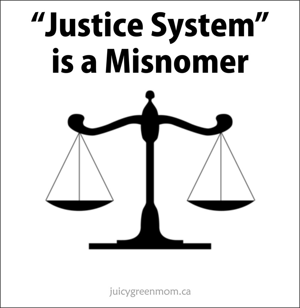 """Justice System"" is a Misnomer"